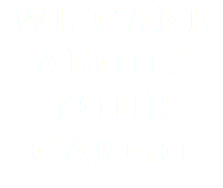 We Care About Your Cargo